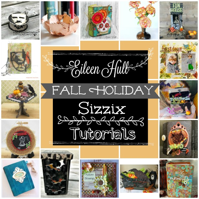 Eileen Hull Fall Holiday Sizzix Tutorials