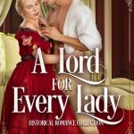 A Lord For Every Lady: Historical Romance Collection