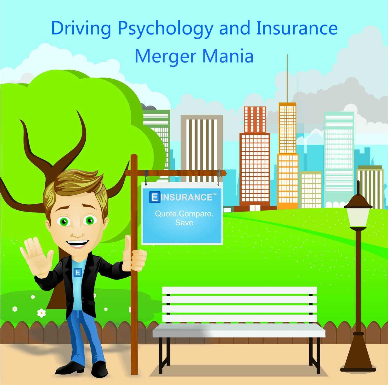 driving psychology and insurance regarding merger mania