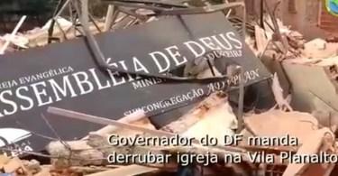 Mais de 30 igrejas foram demolidas sem aviso prévio pelo governo do DF