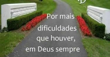 Por mais dificuldades que houver, em Deus sempre encontrará uma resposta.