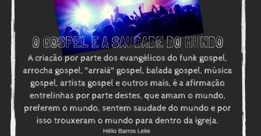O Gospel e a Saudade do Mundo