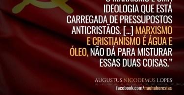 """""""O marxismo é uma ideologia que está carregada de pressupostos anticristãos."""""""