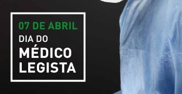 07 de Abril - Dia do Médico Legista