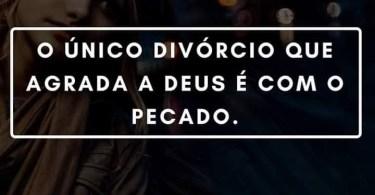 O único divórcio que agrada a Deus...