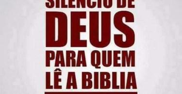 Não existe silêncio de Deus para quem lê a Bíblia.