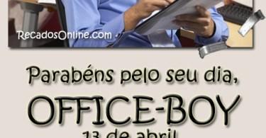 Parabéns pelo seu dia, Office-Boy!