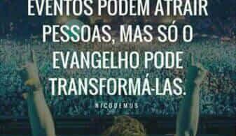 Só o Evangelho transforma!