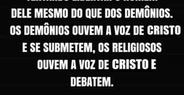 O demônios ouvem a voz de Cristo e se submetem...