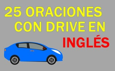 Oraciones Con Drive En Inglés