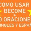 20 Oraciones Con El Verbo Become En Inglés y Español