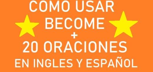 Oraciones Con El Verbo Become En Inglés y Español