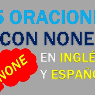 oraciones con none en ingles