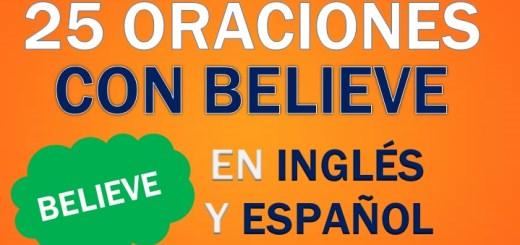 Oraciones Con Believe En Inglés