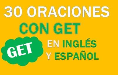 Oraciones Con Get En Inglés