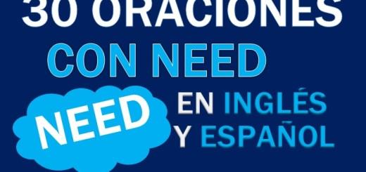 Oraciones Con Need En Inglés