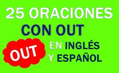 Oraciones Con Out En Inglés y Español