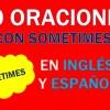 30 Oraciones En Inglés Con Sometimes 👉 Frases Con Sometimes⚡