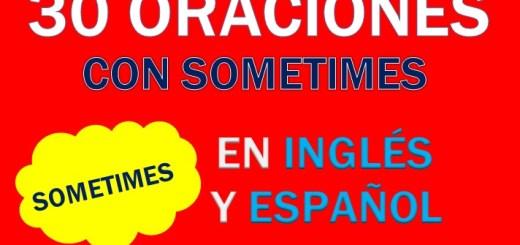 Oraciones En Inglés Con Sometimes