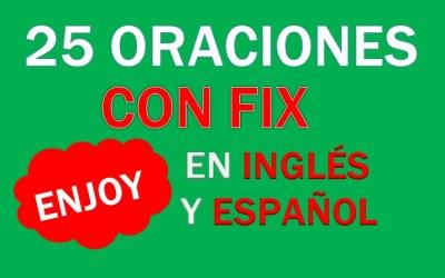 Oraciones Con Fix En Inglés