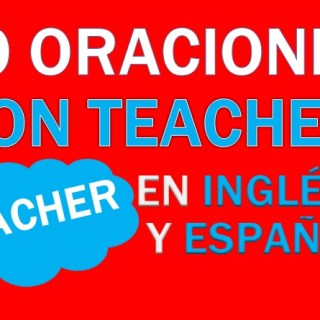 Oraciones Con Teacher En Inglés