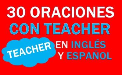 Oraciones Con Teacher En Inglés