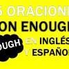 25 Oraciones Con Enough En Inglés ✔ Frases Geniales Con Enough ⚡