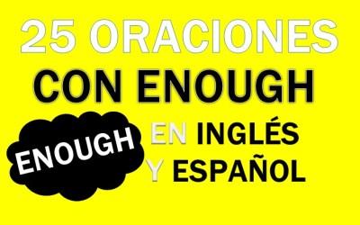 Oraciones Con Enough En Inglés