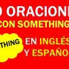 30 Oraciones Con Something En Inglés ✔ Frases Con Something ⚡
