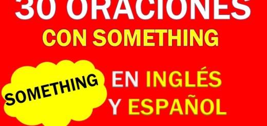 Oraciones Con Something En Inglés