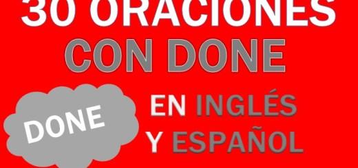Oraciones Con Done En Inglés