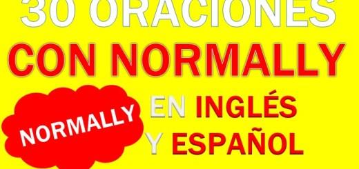 Oraciones Con Normally En Inglés