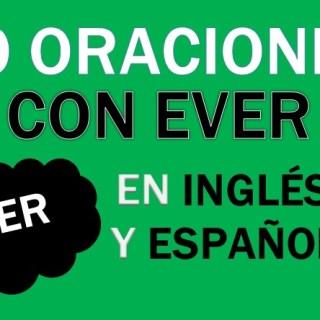 Oraciones Con Ever En Inglés