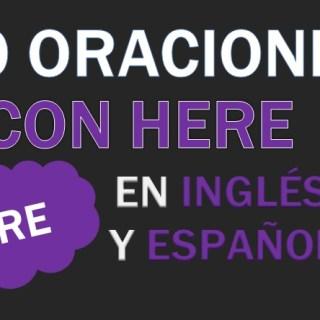 Oraciones Con Here En Inglés