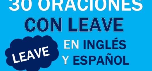 Oraciones Con Leave En Inglés