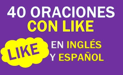 Oraciones Con Like En Inglés
