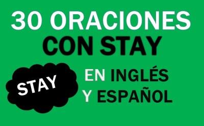 Oraciones Con Stay En Inglés