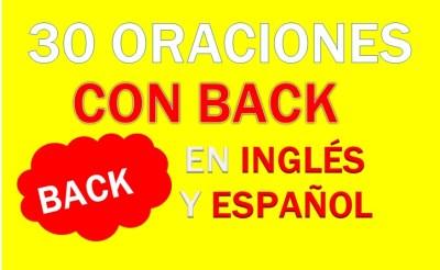 Oraciones Con Back En Inglés