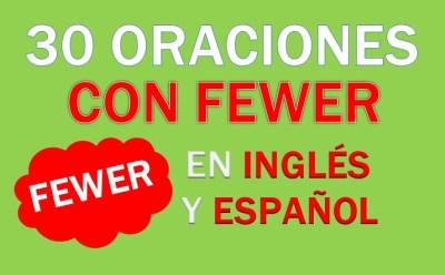 Oraciones Con Fewer En Inglés
