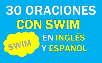Oraciones Con Swim En Inglés