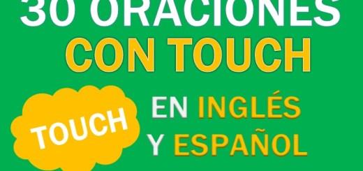 Oraciones Con Touch En Inglés