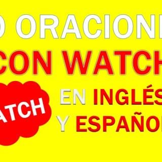 Oraciones Con Watch En Inglés