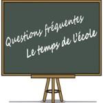 questions-fréquentes-Le-temps-de-l'école