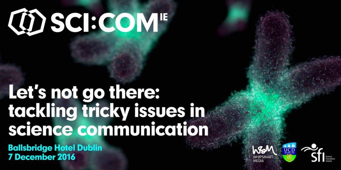 SCI:COM 2016 conference in Dublin, Ireland. More info: http://scicom.ie/