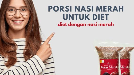 TAKARAN BERAS MERAH UNTUK DIET: BERAPA BANYAK?
