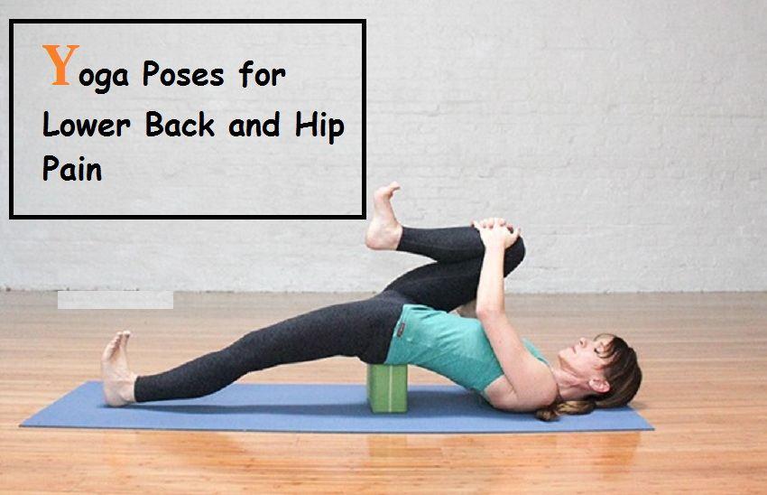 Poses de yoga pour les douleurs au bas du dos et aux hanches