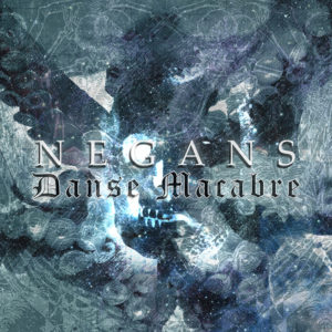 Negans – Danse Macabre