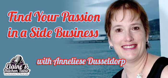 Episode 076 – Find Your Passion In a Side Business with Anneliese Dusseldorp