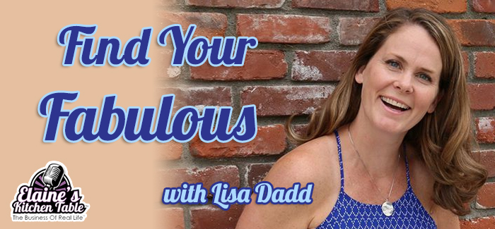 Episode 079 – Find Your Fabulous with Lisa Dadd