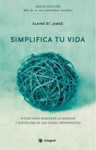 simplifica tu vida elaine st james - Simplifica tu vida. Elaine St. James